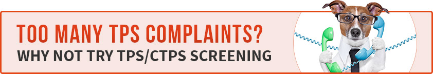 Too Many TPS Complaints? Why Not Try TPS/CTPS Screening